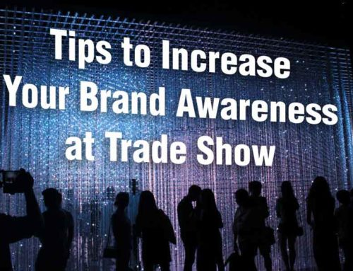 How to Increase Your Brand Awareness at Trade Show