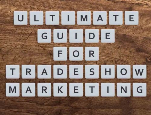 Complete Guide for Trade Show Marketing (Why, Which, When, What, How)